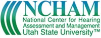 NCHAM: National Center for Hearing Assessment and Management, Utah State University